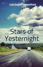 Stars of Yesternight by catcherofthewolves