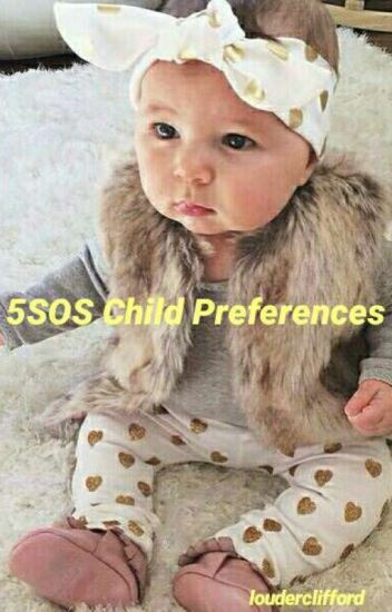 5SOS Child Preferences