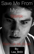 Save Me From Myself [Sterek] by Lea_Br03