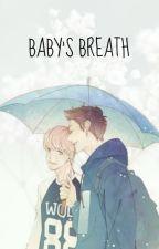 Baby's Breath |BaekYeol| by Exo_YaoiLem