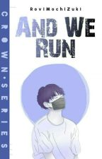 Crown 3: And We Run (BoyxBoy) by RoviMochizuki