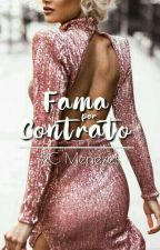 Fama por contrato  by Mine_MilkShake