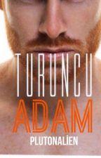 Turuncu Adam by plutonalien