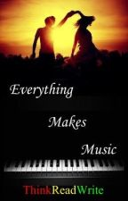 Everything Makes Music by ThinkReadWrite