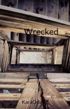 Wrecked by KaraOdine1