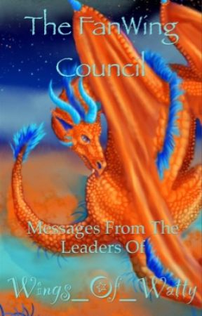 The FanWing Council- messages from the leaders of WoW by Wings_Of_Watty