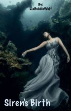 Siren's Birth (Short Story) by LiaBubbleWolf