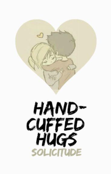 Handcuffed Hugs