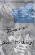 Foscar || The Message by novemberbarn_