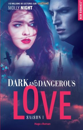 Dark and Dangerous Love (18+) by MollyNight