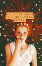 ~La mejor amiga de Albus Severus Potter~ by agus_hemmo_potter