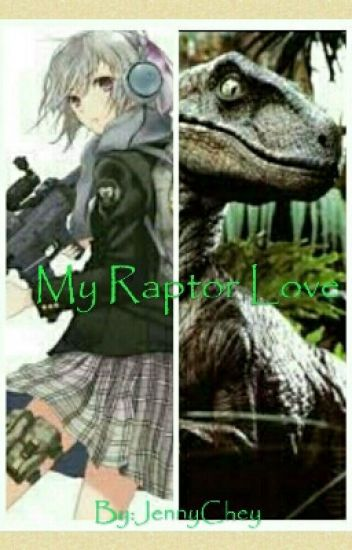 my raptor love jennychey wattpad my raptor love jennychey wattpad