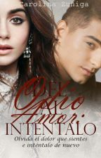 DEL ODIO AL AMOR: INTENTALO by Carolina705