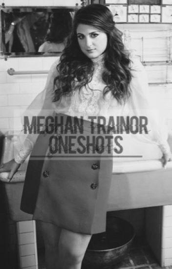 meghan trainor oneshots // m.t