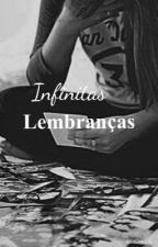 Infinitas Lembranças #wattys2016  by ImagineBox