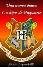 Una nueva época: Los hijos de Hogwarts by andrealeyton1606