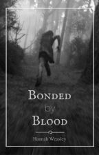 Bonded by Blood: a Hunger Games Fanfiction by thelyingcandor