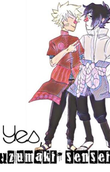 Yes Uzumaki-sensei [Uzumaki Naruto X Uchiha Sasuke]