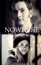 Nowhere Without You ~ (a TenRose Fanfiction) by ellainthetardis