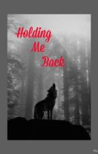Holding Me Back by MeMyselfAndIPlus5sos