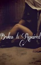 Broken and Repaired by KendraNycole