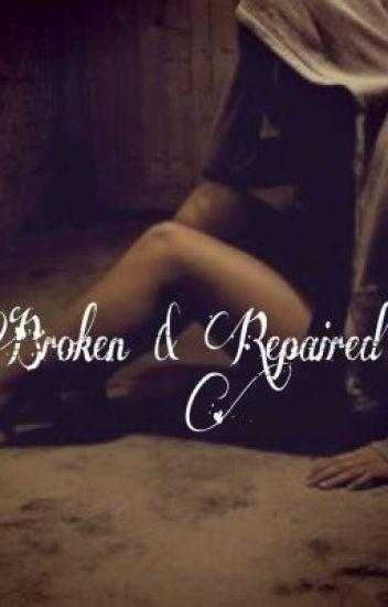 Broken and Repaired