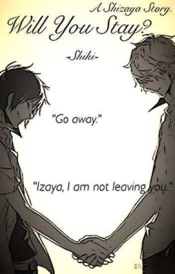 Will you stay? - Shizaya