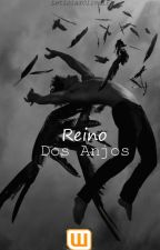 Reino Dos Anjos- LIVRO 1 by LeticiaxOliveira