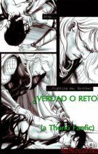VERDAD O RETO (a Thorki Fanfic) by LiaPace