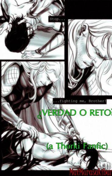 VERDAD O RETO (a Thorki Fanfic)