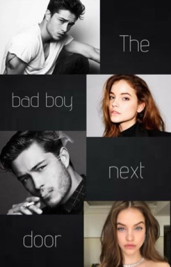 The bad boy next door {COMPLETED}