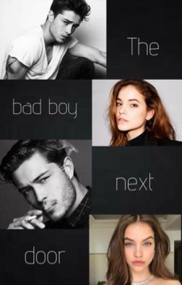The bad boy next door {COMPLETED}