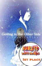 Getting to the Other Side (Madara Uchiha Fanfiction) by HiddenUchiha