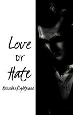 Love or Hate by alexandthediamonds