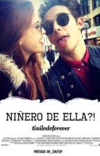 Niñero de ella?! by tinilodoforever