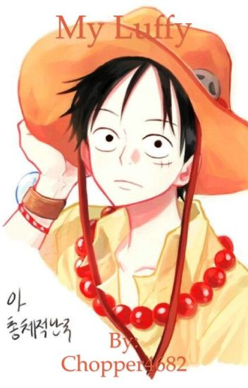 My Luffy (Luffy x Reader)