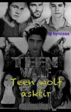 teen wolf aşktır by bynzaaa