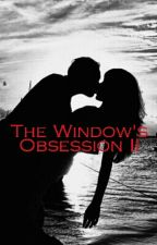 The Window's Obsession: The Forgotten One by sanai_love