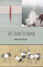 The Crane Husband (Phanfics) by louisgerselli