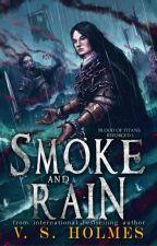 Smoke and Rain (Reforged I) by VS_Holmes