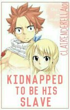 Kidnapped To Be His Slave ONHOLD by LaurieHermosa