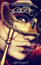 The Runaway Queen  (sequel to Winning the Kings Heart) by defreitasgirl