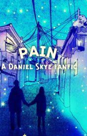 Pain ( Daniel Skye) by gabby_derp