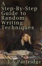 A Step-By-Step Guide to Random Writing Techniques by JAPartridge
