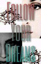 Follow your dreams by Laurlima