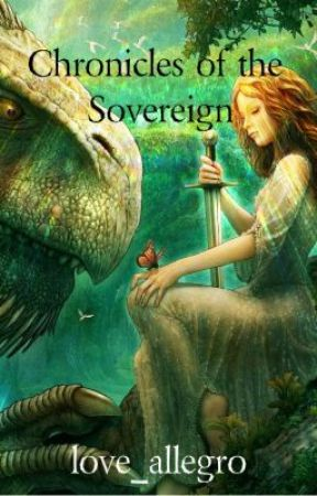 Chronicles of the Soveriegn by love_allegro