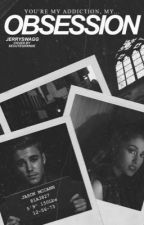 Obsession // A Jason McCann & Ariana Grande Fanfic by Jerryswagg