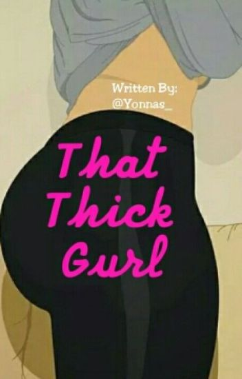 That Thick Gurl