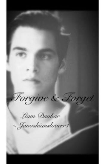 Forgive and Forget|| Book 2 || Liam Dunbar