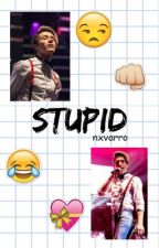 Stupid ; [a.v] »#CD9Awards  by nxvarro